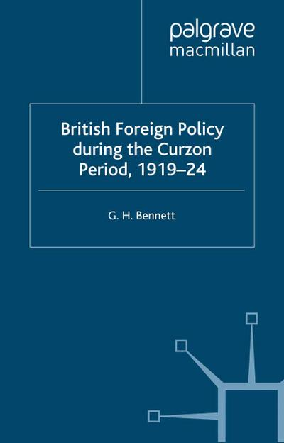 British Foreign Policy during the Curzon Period, 1919-24