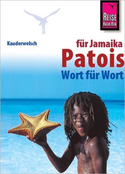 Patois für Jamaika Wort für Wort
