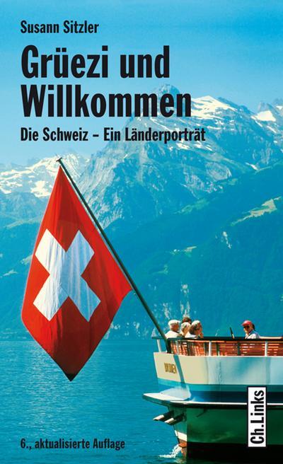 Grüezi und Willkommen; Die Schweiz - Ein Länderporträt   ; Deutsch; , 30 schw.-w. abb. 1 Ktn. -