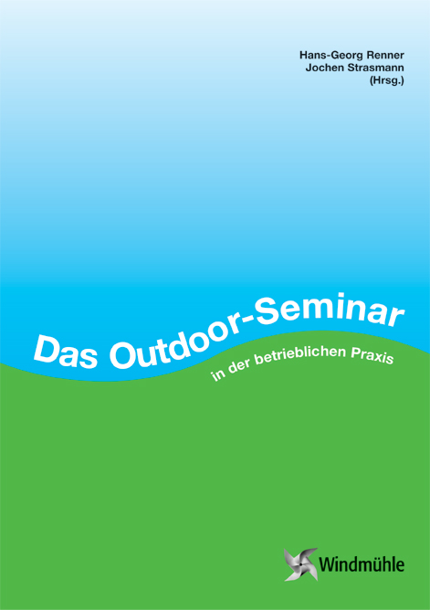 Das Outdoor-Seminar in der betrieblichen Praxis ~ Hans Georg ... 9783922789864