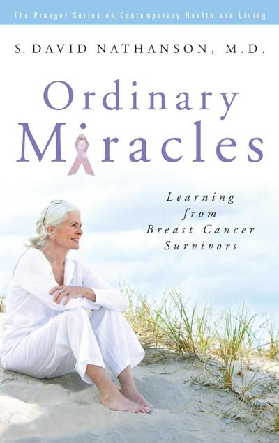 Ordinary Miracles: Learning from Breast Cancer Survivors