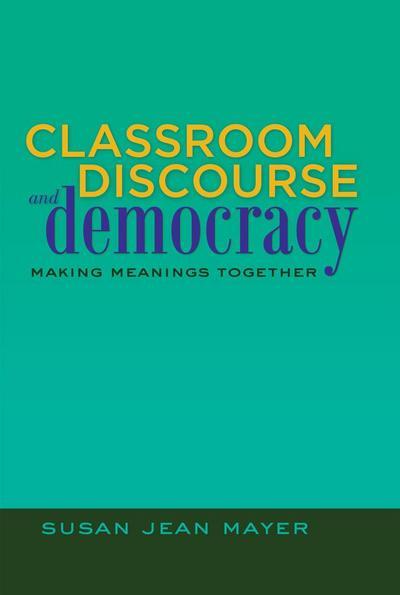 Classroom Discourse and Democracy