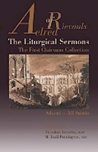The Liturgical Sermons: The First Clairvaux Collection, Advent--All Saints