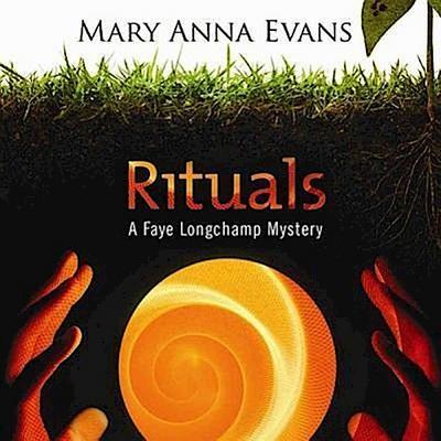 Rituals: A Faye Longchamp Mystery