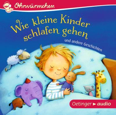 Wie kleine Kinder schlafen gehen und andere Geschichten (CD)