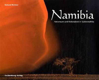 Namibia: Naturraum und Kolonialzeit in Südwestafrika