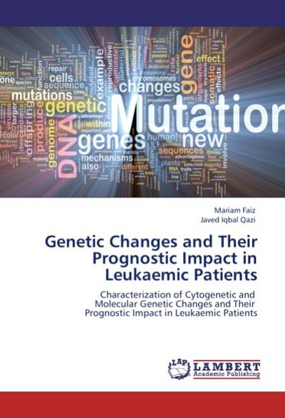 Genetic Changes and Their Prognostic Impact in Leukaemic Patients