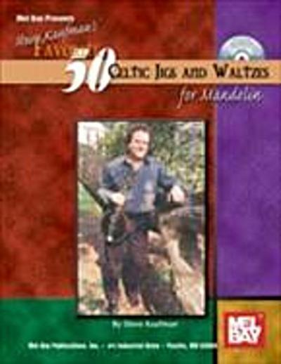 Steve Kaufman's Favorite 50 Celtic Jigs and Waltzes for Mandolin