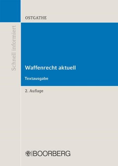 Waffenrecht aktuell, Dirk Ostgathe