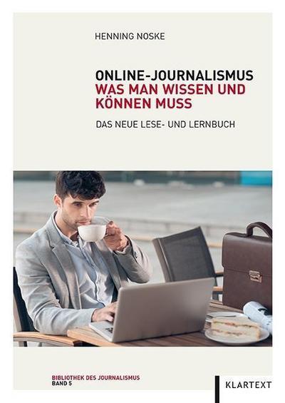 Online-Journalismus: Was man wissen und können muss. Das neue Lese- und Lernbuch