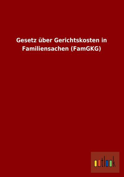 Gesetz über Gerichtskosten in Familiensachen (FamGKG)