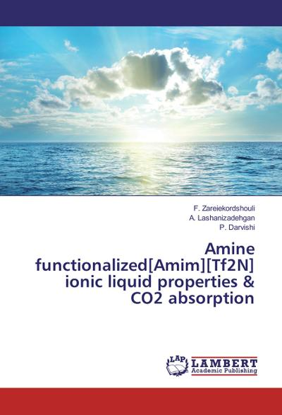 Amine functionalized[Amim][Tf2N] ionic liquid properties & CO2 absorption
