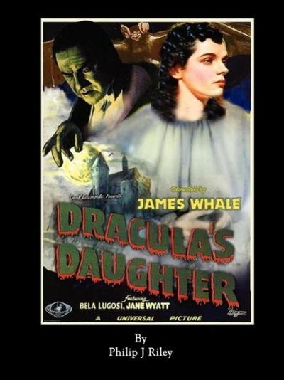 Dracula's Daughter - An Alternate History for Classic Film Monsters