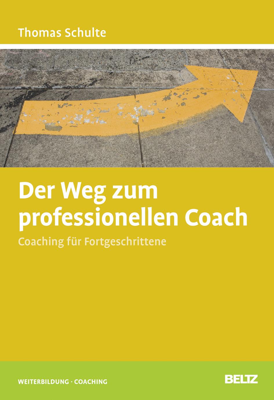 Der Weg zum professionellen Coach Thomas Schulte 9783407365279