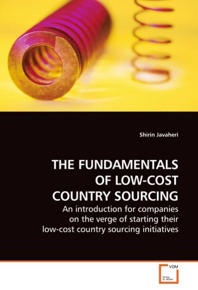 THE FUNDAMENTALS OF LOW-COST COUNTRY SOURCING