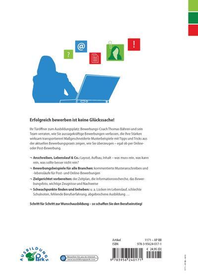 Die Bewerbung zur Ausbildung: Anschreiben, Lebenslauf, Online-Bewerbung – die besten Bewerbungsmuster für über 40 Berufe