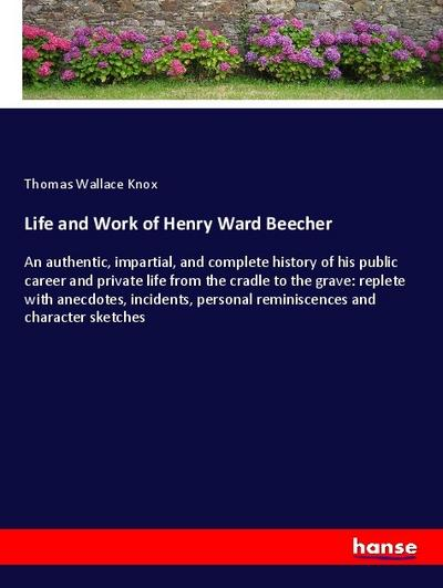 Life and Work of Henry Ward Beecher