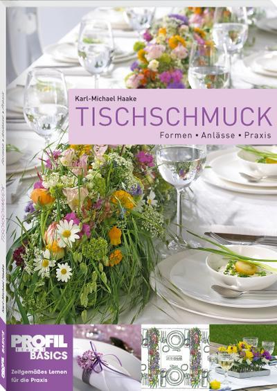Tischschmuck: Formen-Anlässe-Praxis