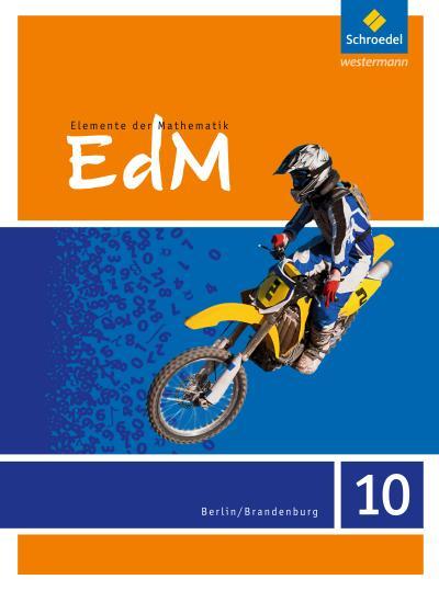 Elemente der Mathematik 10. Schülerband. Berlin / Brandenburg