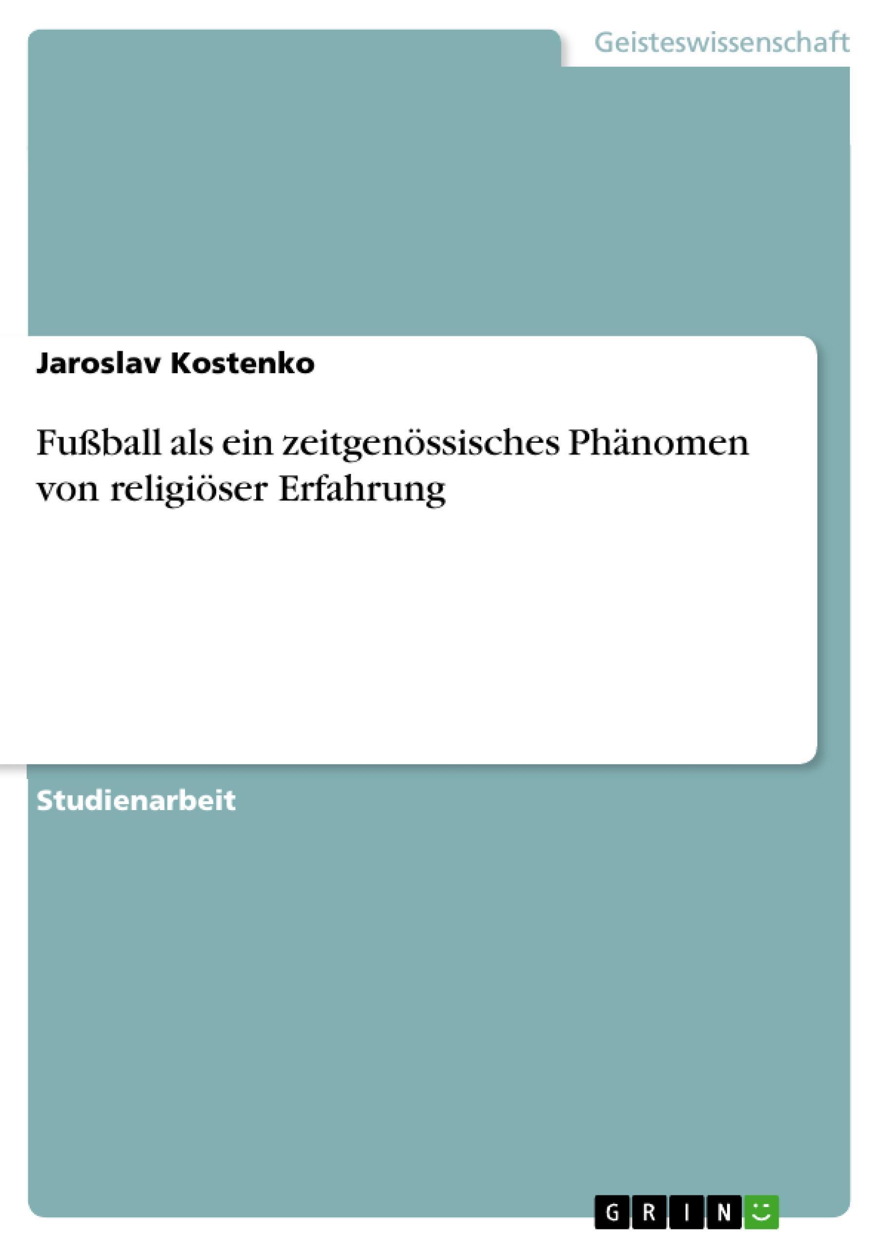 Fußball als ein zeitgenössisches Phänomen von religiöser Erfahrung Jaroslav ...