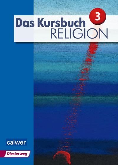 Das Kursbuch Religion 3 'Neuausgabe'