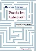 Poesie im Laberynth - Reshak Shaker