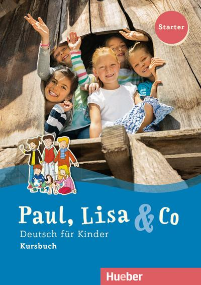 Paul, Lisa & Co Starter: Deutsch für Kinder.Deutsch als Fremdsprache / Kursbuch