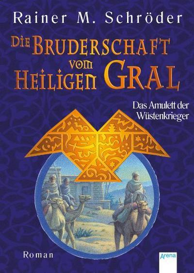 Die Bruderschaft vom Heiligen Gral - Das Amulett der Wüstenkrieger   ; Die Bruderschaft vom Heiligen Gral (TB-Ausgabe);  -
