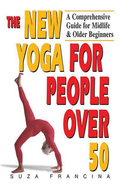 The New Yoga for People Over 50
