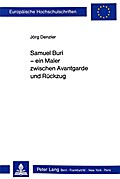 Samuel Buri - ein Maler zwischen Avantgarde und Rückzug