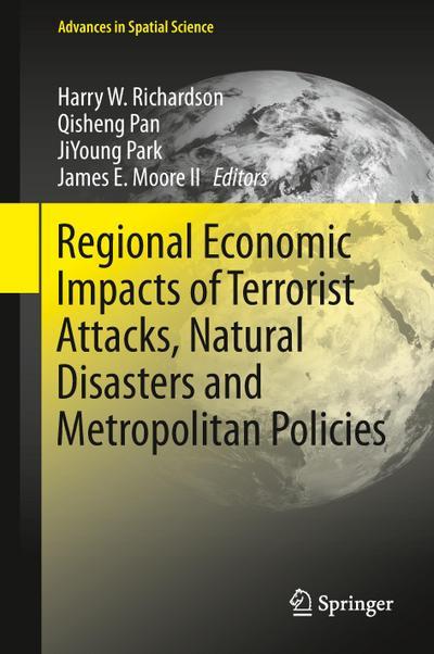 Regional Economic Impacts of Terrorist Attacks, Natural Disasters and Metropolitan Policies