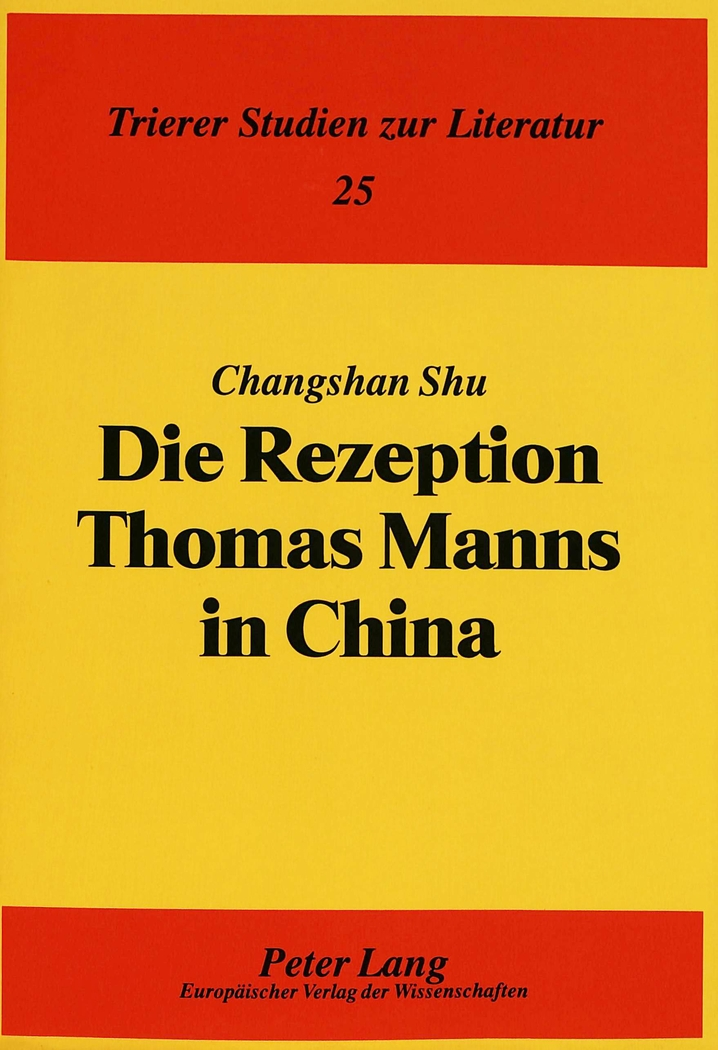 Changshan Shu / Die Rezeption Thomas Manns in China 9783631477922