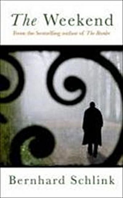 The Weekend - Weidenfeld And Nicholson - Gebundene Ausgabe, Englisch, Bernhard Schlink, ,
