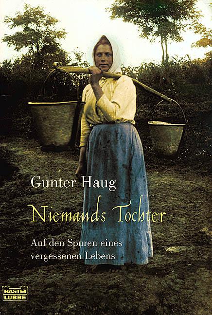 Gunter Haug ~ Niemands Tochter: Auf den Spuren eines vergessen ... 9783404615421