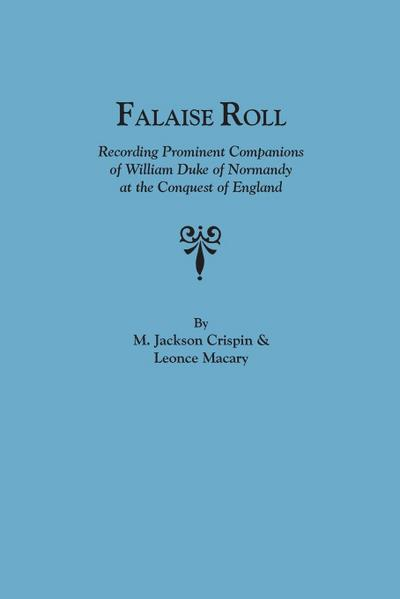 Falaise Roll, Recording Prominent Companions of William Duke of Normandy at the Conquest of England