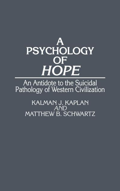 A Psychology of Hope: An Antidote to the Suicidal Pathology of Western Civilization