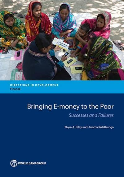 Bringing E-Money to the Poor: Successes and Failures