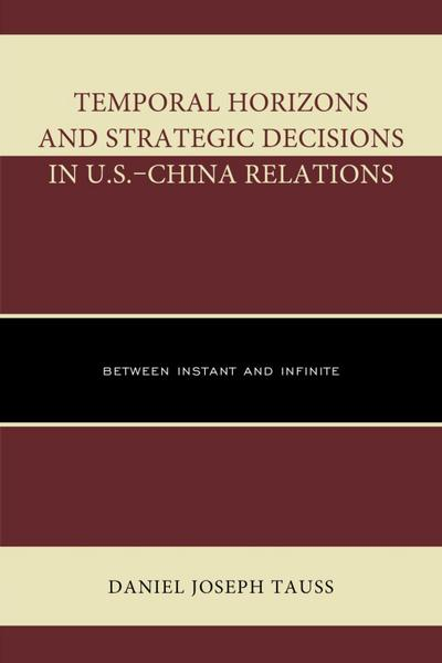 Temporal Horizons and Strategic Decisions in U.S.-China Relations