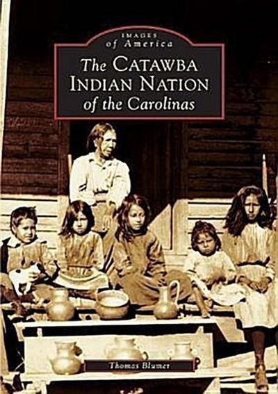 The Catawba Indian Nation of the Carolinas