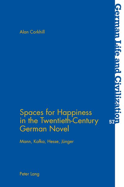 Spaces for Happiness in the Twentieth-Century German Novel