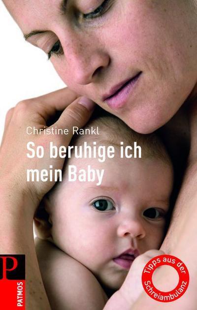 So beruhige ich mein Baby: Tipps aus der Schreiambulanz