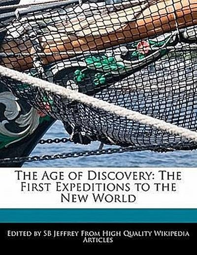 The Age of Discovery: The First Expeditions to the New World