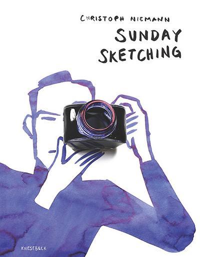 Sunday Sketching; Übers. v. Zeitz Ventura, Sophie; Deutsch; 350 farb. Abb.