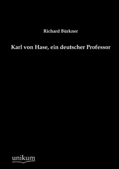 Karl von Hase, ein deutscher Professor