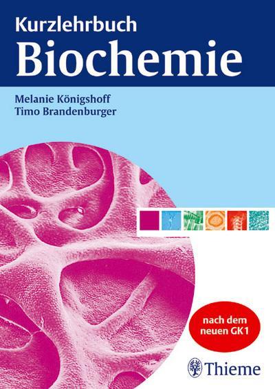 Kurzlehrbuch Biochemie. Nach dem neuen GK 1