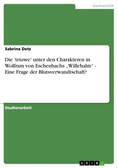 Die triuwe unter den Charakteren in Wolfram von Eschenbachs