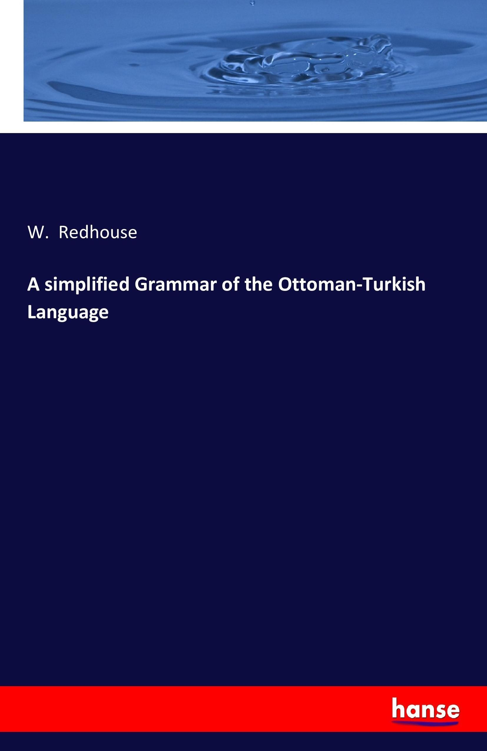 A simplified Grammar of the Ottoman-Turkish Language - W. Re ... 9783743316119