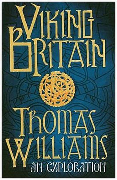 Viking Britain: A History - Harpercollins Publishers - Gebundene Ausgabe, Englisch, Thomas Williams, A History, A History