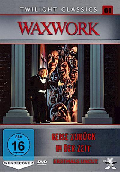 Waxwork - Eine Reise zurück in die Zeit (Uncut) (Twilight Classics Nr. 01) [Limited Edition]