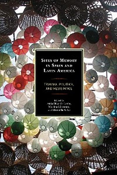 Sites of Memory in Spain and Latin America